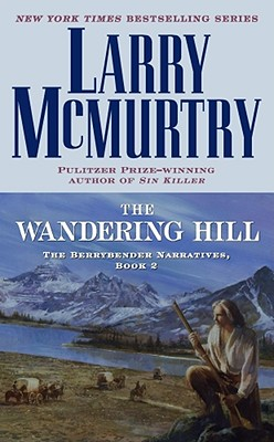 Image for The Wandering Hill: The Berrybender Narratives, Book 2 (Berrybender Narratives)