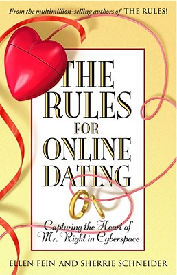 Image for The Rules for Online Dating: Capturing the Heart of Mr. Right in Cyberspace