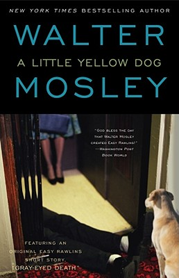 Image for A Little Yellow Dog: Featuring an Original Easy Rawlins Short Story 'Gray-Eyed Death' (Easy Rawlins Mysteries)
