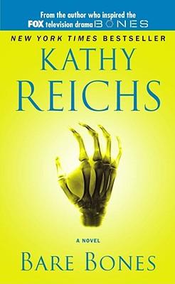 Bare Bones: A Novel (Temperance Brennan Novels), Kathy Reichs