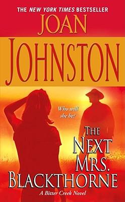 The Next Mrs. Blackthorne: A Bitter Creek Novel, JOAN JOHNSTON