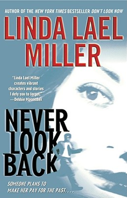 Never Look Back, Miller, Linda Lael