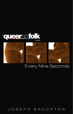Image for Every Nine Seconds (A Queer as Folk novel)