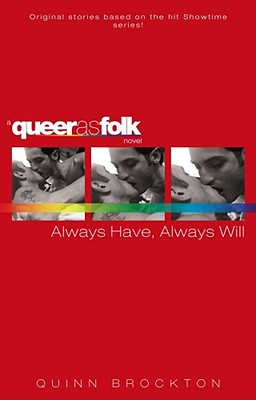 Image for Always Have, Always Will (Queer as Folk)