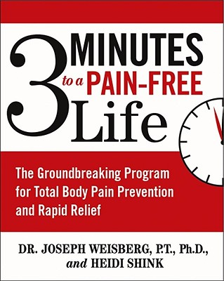 Image for 3 Minutes to a Pain-Free Life: The Groundbreaking Program for Total Body Pain Prevention and Rapid Relief