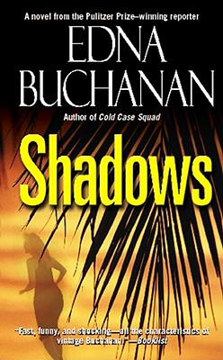 Shadows: A Novel, EDNA BUCHANAN