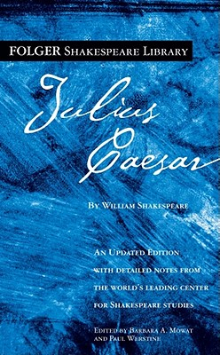 Tragedy of Julius Caesar, WILLIAM SHAKESPEARE, BARBARA A. MOWAT, PAUL WERSTINE