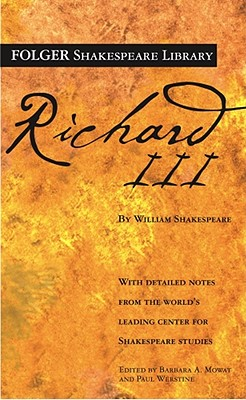 Richard III (Folger Shakespeare Library), William Shakespeare; Barbara A. Mowat [Editor]; Paul Werstine [Editor];
