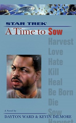A Time to Sow (Star Trek The Next Generation), DAYTON WARD, KEVIN DILMORE