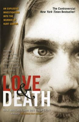Image for Love & Death: The Murder of Kurt Cobain