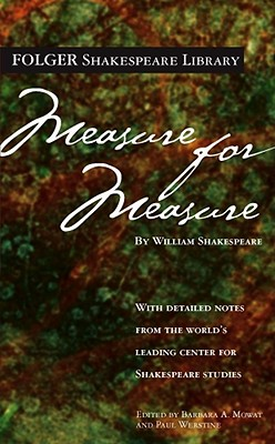 Measure for Measure (Folger Shakespeare Library), Shakespeare, William; Mowat, Dr. Barbara A. [Editor]; Werstine Ph.D., Paul [Editor];