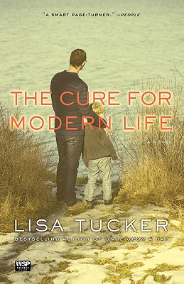 The Cure for Modern Life: A Novel, Lisa Tucker