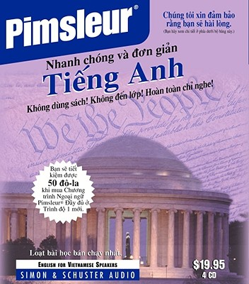 English for Vietnamese Speakers: Learn to Speak and Understand English as a Second Language with Pimsleur Language Programs (Quick & Simple) (Vietnamese Edition) by Pimsleur  (4 CD set), Pimsleur
