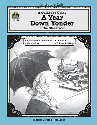 Image for A Guide for Using A Year Down Yonder in the Classroom: A Guide for Using in the Classroom (Literature Units)