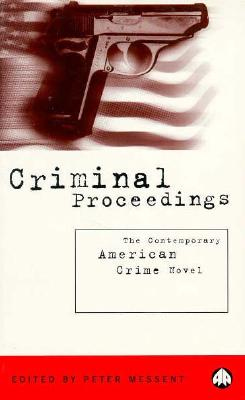 Image for Criminal Proceedings: The Contemporary American Crime Novel