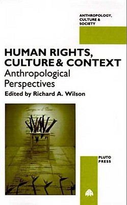 Image for HUMAN RIGHTS, CULTURE AND CONTEXT (Anthropology, Culture and Society)