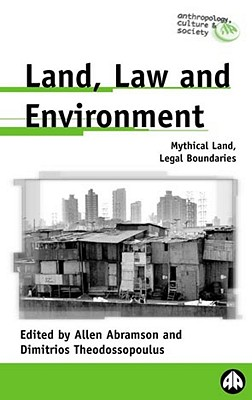 Image for Land, Law and Environment: Mythical Land, Legal Boundaries (Anthropology, Culture and Society)