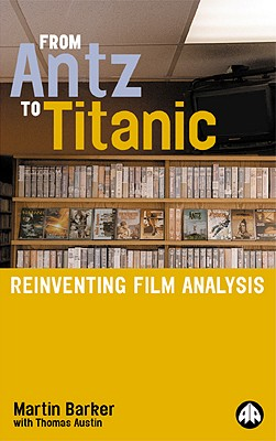 Image for From Antz To Titanic: Reinventing Film Analysis