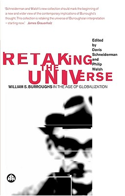 Image for Retaking the Universe: William S. Burroughs in the Age of Globalization