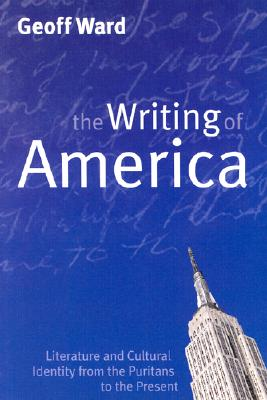 Image for The Writing of America : Literature And Cultural Identity from the Puritans to the Present