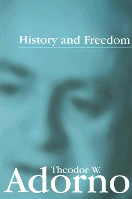 HISTORY AND FREEDOM, ADORNO, THEODORE W.