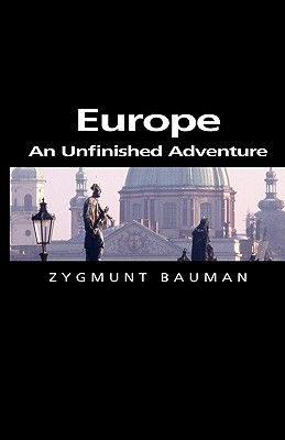 Europe: An Unfinished Adventure, Bauman, Zygmunt