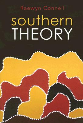 Image for Southern Theory : Social Science And The Global Dynamics Of Knowledge