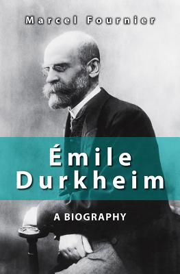 Image for Emile Durkheim: A Biography