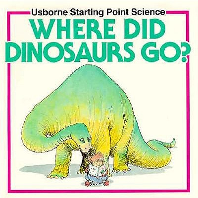 Image for Where Did Dinosaurs Go?