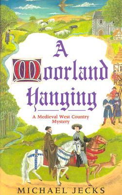 Image for MOORLAND HANGING, A MEDIEVAL MYSTERY