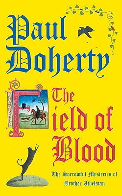 The Field of Blood (Sorrowful Mysteries of Brother Athelstan), Paul Doherty