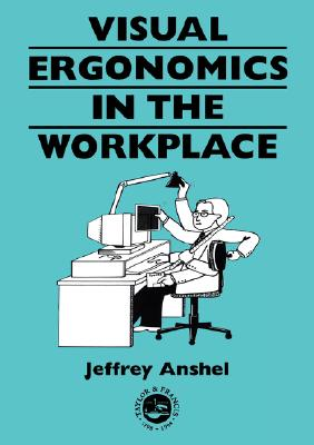 Visual ergonomics in the workplace (Guide Book Series), Anshel, Jeffrey
