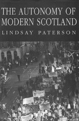 Image for Autonomy Modern Scotland: The Autonomy of Modern Scotland