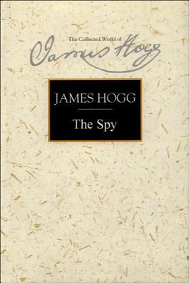 Image for The Spy: A Periodical Paper of Literary Amusement and Instruction (Collected Works of James Hogg)