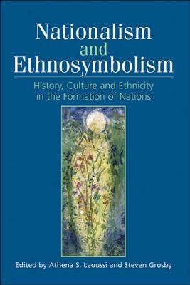 Image for Nationalism and Ethnosymbolism: History, Culture and Ethnicity in the Formation of Nations