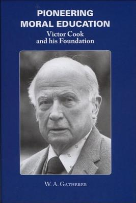 Image for Pioneering Moral Education: Victor Cook and His Foundation