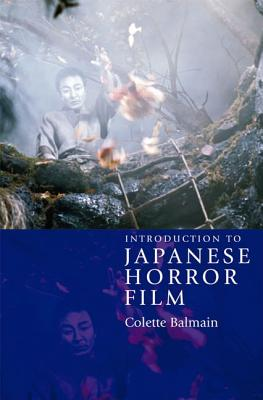Introduction to Japanese Horror Film, Colette Balmain