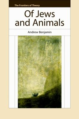 Image for Of Jews and Animals (The Frontiers of Theory)