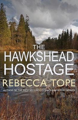 The Hawkshead Hostage (The Lake District Mysteries), Tope, Rebecca