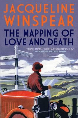 The Mapping of Love and Death. by Jacqueline Winspear (Maisie Dobbs), Jacqueline Winspear