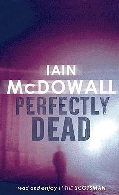 Perfectly Dead, McDowall, Iain