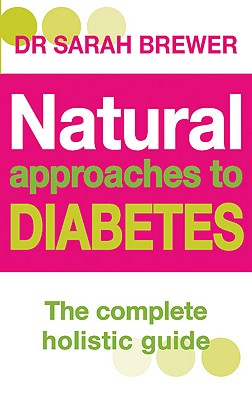 Image for Natural Approaches to Diabetes the Complete Holistic Guide