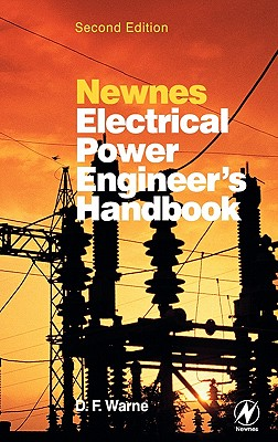 Newnes Electrical Power Engineer's Handbook, Second Edition