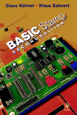 BASIC Stamp, Second Edition: An Introduction to Microcontrollers, Kuhnel, Claus; Zahnert, Klaus