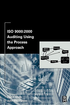 ISO 9000: 2000 Auditing Using the Process Approach, Hoyle, David