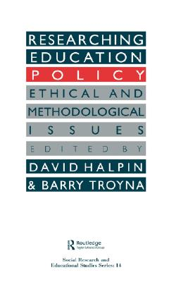 Image for Researching education policy: Ethical and methodological issues (SOCIAL RESEARCH AND EDUCATIONAL STUDIES SERIES)