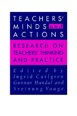 Teachers' Minds And Actions: Research On Teachers' Thinking And Practice, Handal, Gunnar; Vaage, Sveinung