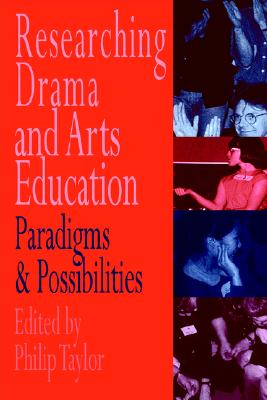 Image for Researching drama and arts education: Paradigms and possibilities