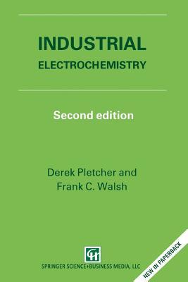 Industrial Electrochemistry, Pletcher, D.; Walsh, F.C.