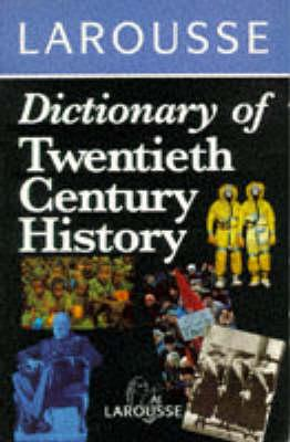 Image for Larousse Dictionary of Twentieth Century History